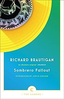 """Sombrero Fallout: A Japanese Novel (Canons Book 31) (English Edition)"",作者:[Brautigan, Richard]"