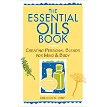 The Essential Oils Book: Creating Personal Blends for Mind & Body (English Edition)