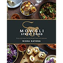 Mowgli Street Food: Authentic Indian Street Food (English Edition)