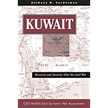 Kuwait: Recovery And Security After The Gulf War (Csis Middle East Dynamic Net Assessment) (English Edition)