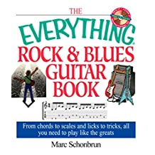The Everything Rock & Blues Guitar Book: From Chords to Scales and Licks to Tricks, All You Need to Play Like the Greats (Everything®) (English Edition)