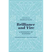 Brilliance and Fire: A Biography of Diamonds (English Edition)