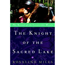 The Knight of the Sacred Lake: A Novel (Guenevere Novels Book 2) (English Edition)