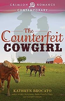 """The Counterfeit Cowgirl (Crimson Romance) (English Edition)"",作者:[Brocato, Kathryn]"