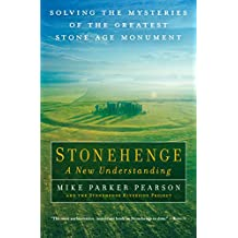 Stonehenge: A New Understanding: Solving the Mysteries of the Greatest Stone Age Monument (English Edition)