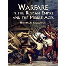 Warfare in the Roman Empire and the Middle Ages (Dover Military History, Weapons, Armor) (English Edition)