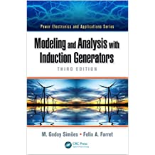 Modeling and Analysis with Induction Generators (Power Electronics and Applications Series Book 13) (English Edition)