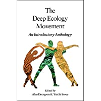 The Deep Ecology Movement: An Introductory Anthology