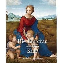 Die Jungfrau mit dem Kind (German Edition)