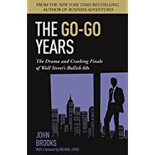 The Go-Go Years: The Drama and Crashing Finale of Wall Street's Bullish 60s (English Edition)