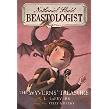 The Wyverns' Treasure (Nathaniel Fludd, Beastologist Book 3) (English Edition)