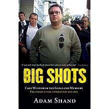 Big Shots: Carl Williams & The Gangland Murders - The Inside Story, Comp (English Edition)