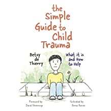 The Simple Guide to Child Trauma: What It Is and How to Help (Simple Guides) (English Edition)