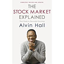 The Stock Market Explained: Your Guide to Successful Investing (English Edition)