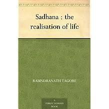 Sadhana : the realisation of life (免费公版书) (English Edition)