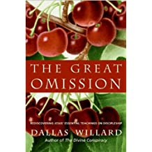 The Great Omission: Reclaiming Jesus's Essential Teachings on Discipleship (English Edition)