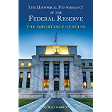 The Historical Performance of the Federal Reserve: The Importance of Rules (English Edition)