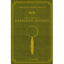 The Complete Sherlock Holmes (Vintage Classics) (English Edition)