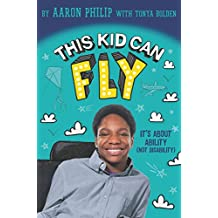 This Kid Can Fly: It's About Ability (NOT Disability) (English Edition)