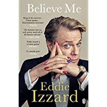 Believe Me: A Memoir of Love, Death and Jazz Chickens (English Edition)