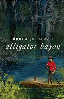 """Alligator Bayou (English Edition)"",作者:[Napoli, Donna Jo]"