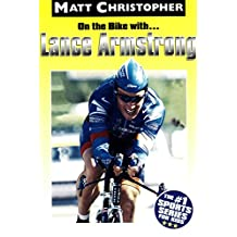On the Bike with...Lance Armstrong (Matt Christopher Sports Bio Bookshelf (Paperback)) (English Edition)