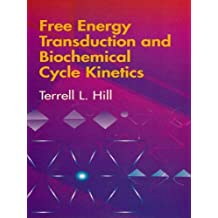 Free Energy Transduction and Biochemical Cycle Kinetics (Dover Books on Chemistry) (English Edition)