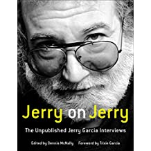 Jerry on Jerry: The Unpublished Jerry Garcia Interviews (English Edition)