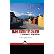 Living Under the Shadow: Cultural Impacts of Volcanic Eruptions (One World Archaeology Book 53) (English Edition)