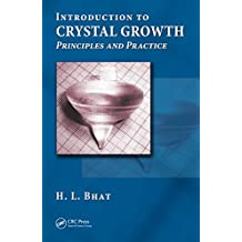 Introduction to Crystal Growth: Principles and Practice (English Edition)