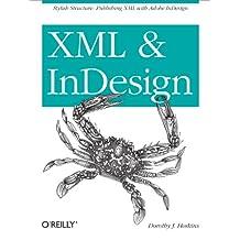 XML and InDesign: Stylish Structure: Publishing XML with Adobe InDesign (English Edition)