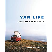 Van Life: Your Home on the Road (English Edition)