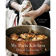 My Paris Kitchen: Recipes and Stories [A Cookbook] (English Edition)