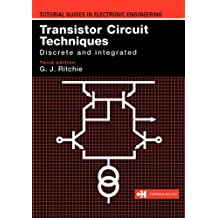 Transistor Circuit Techniques, Discrete and Integrated (Tutorial Guides in Electronic Engineering) (English Edition)