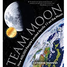 Team Moon: How 400,000 People Landed Apollo 11 on the Moon (English Edition)