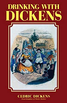 """""""Drinking with Dickens (English Edition)"""",作者:[Dickens, Cedric]"""