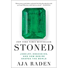 Stoned: Jewelry, Obsession, and How Desire Shapes the World (English Edition)
