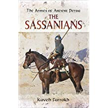 The Armies of Ancient Persia: The Sassanians (English Edition)