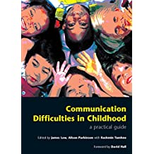 Communication Difficulties in Childhood: A Practical Guide (English Edition)