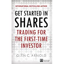 Get Started in Shares: Trading for the First-Time Investor (Financial Times Series) (English Edition)