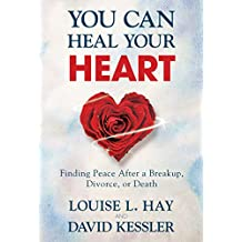 You Can Heal Your Heart (English Edition)