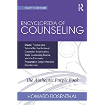 Encyclopedia of Counseling: Master Review and Tutorial for the National Counselor Examination, State Counseling Exams, and the Counselor Preparation Comprehensive Examination (English Edition)