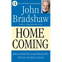 Homecoming: Reclaiming and Healing Your Inner Child (English Edition)