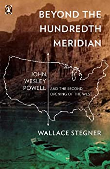 """Beyond the Hundredth Meridian: John Wesley Powell and the Second Opening of the West (English Edition)"",作者:[Stegner, Wallace]"