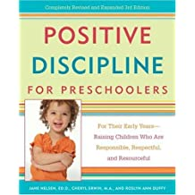 Positive Discipline for Preschoolers: For Their Early Years--Raising Children Who are Responsible, Respectful, and Resourceful (Positive Discipline Library) (English Edition)
