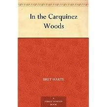 In the Carquinez Woods (免费公版书) (English Edition)