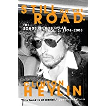 Still on the Road: The Songs of Bob Dylan Vol. 2 1974-2008 (English Edition)