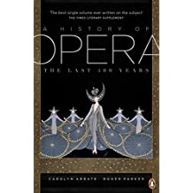 A History of Opera: The Last Four Hundred Years (English Edition)