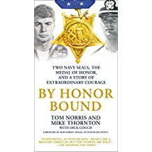 By Honor Bound: Two Navy SEALs, the Medal of Honor, and a Story of Extraordinary Courage (English Edition)