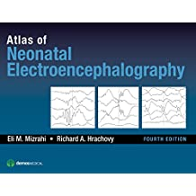 Atlas of Neonatal Electroencephalography, Fourth Edition (English Edition)